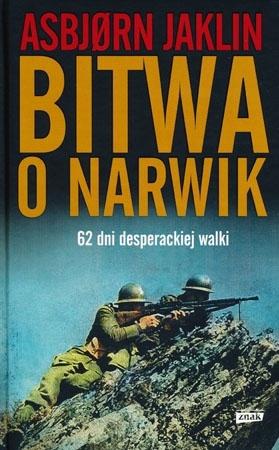 Bitwa o Narwik. 62 dni desperackiej walki - Asbjorn Jaklin