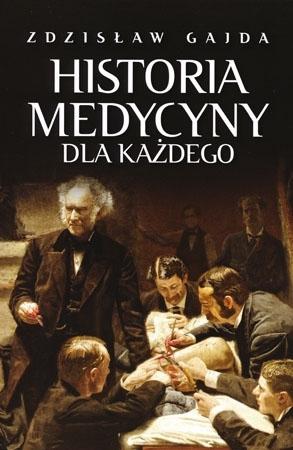 Historia medycyny dla każdego -Zdzisław Gajda