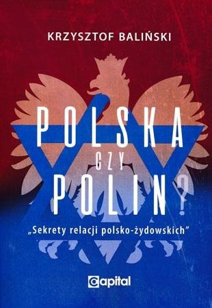 Polska czy Polin? Sekrety relacji polsko-żydowskich - Krzysztof Baliński
