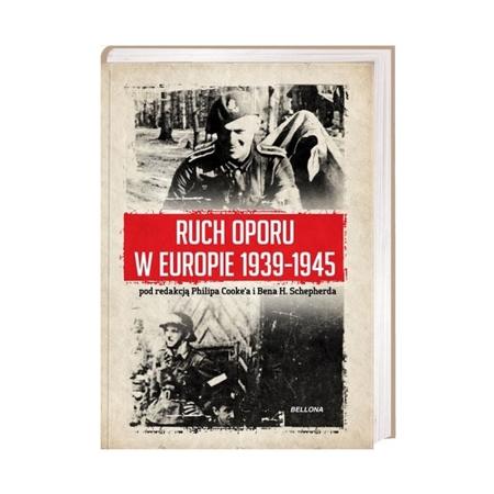 Ruch oporu w Europie 1939-1945 - red. Philip Cooke; Ben H. Shepherd : Książka