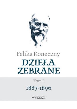Dzieła zebrane, t.1 - Feliks Koneczny