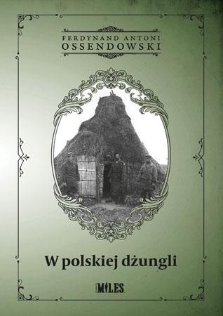 W polskiej dżungli - Ferdynand Antoni Ossendowski