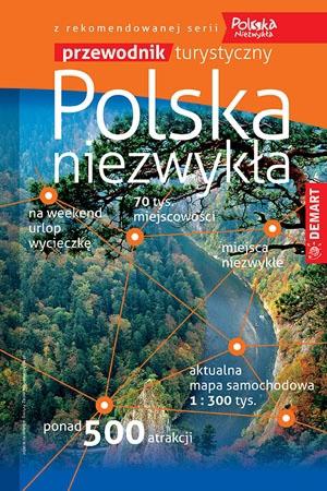 Polska niezwykła. Przewodnik turystyczny z atlasem samochodowym