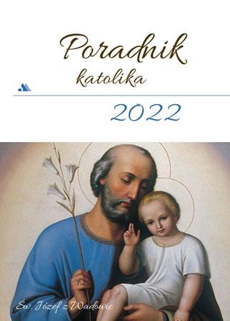 Poradnik katolika 2022 - Święty Józef : Kalendarz