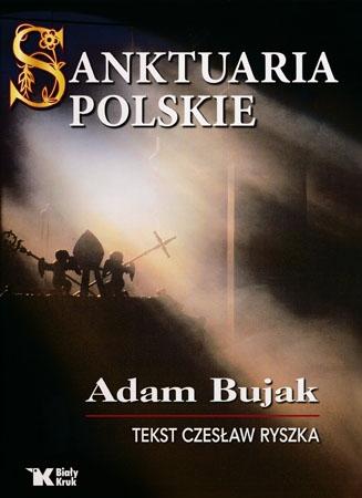 Sanktuaria Polskie - Adam Bujak