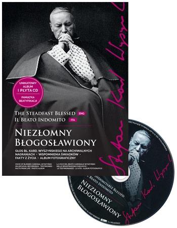 Niezłomny Błogosławiony. Stefan kard. Wyszyński. Album z płytą CD