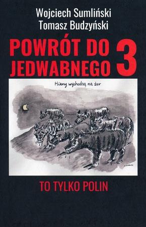 Powrót do Jedwabnego 3 - Wojciech Sumliński, Tomasz Budzyński